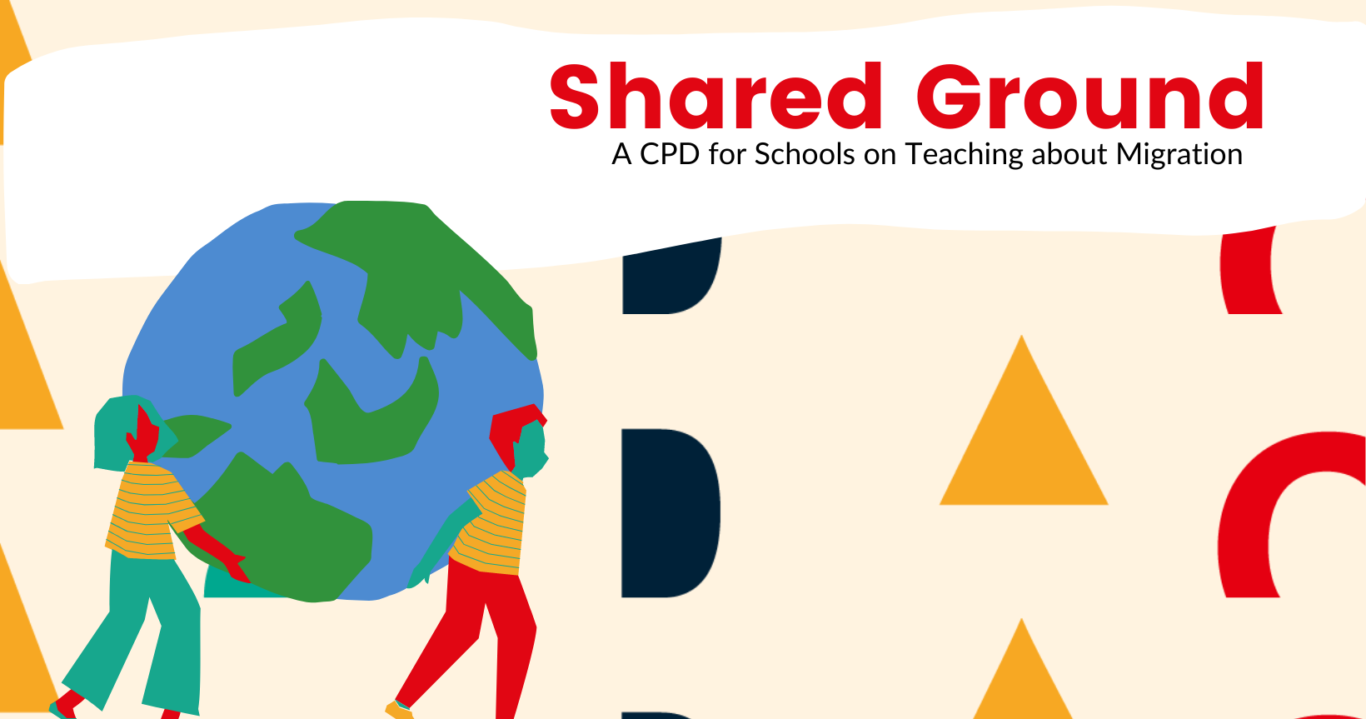Shared Ground: A CPD for Schools on Teaching about Migration